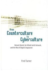 Fred Turner: From Counterculture to Cyberculture