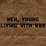 Cover of Living with War album by Neil Young