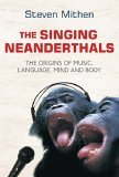 Cover of The Singing Neanderthals by Steven Mithen